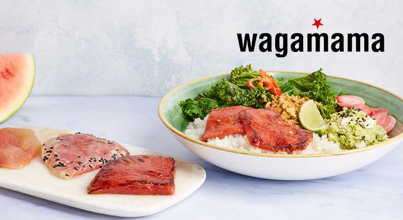 Wagamama launches vegan tuna made from watermelon